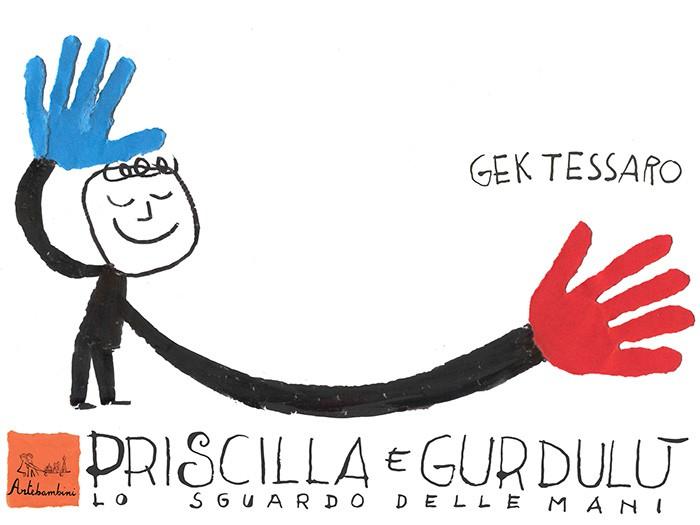 Priscilla e Gurdulù. Lo sguardo delle mani